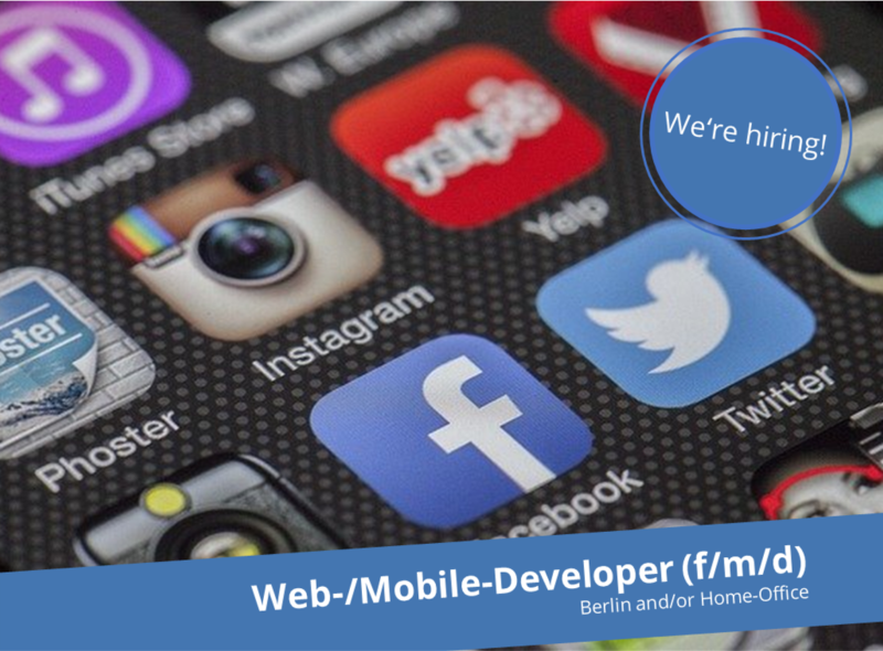 Web-/Mobile-Developer (f/m/d) – Berlin and/or Home Office